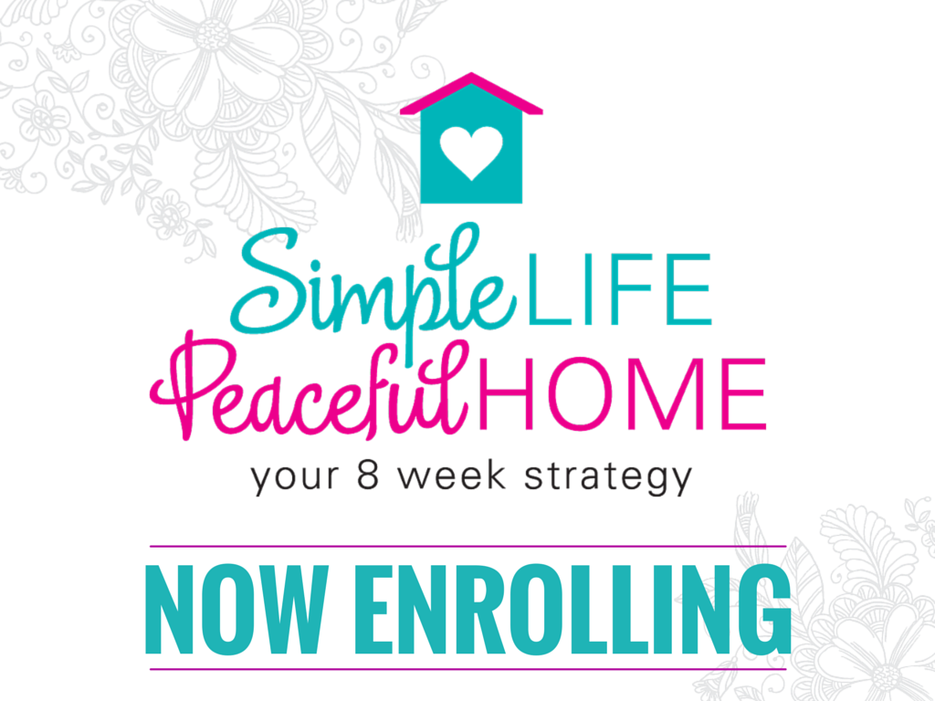 Simple Life, Peaceful Home - now enrolling!