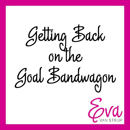 Have You Fallen Off the Goal Bandwagon Yet?