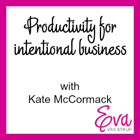 Productivity for Intentional Business with Kate McCormack
