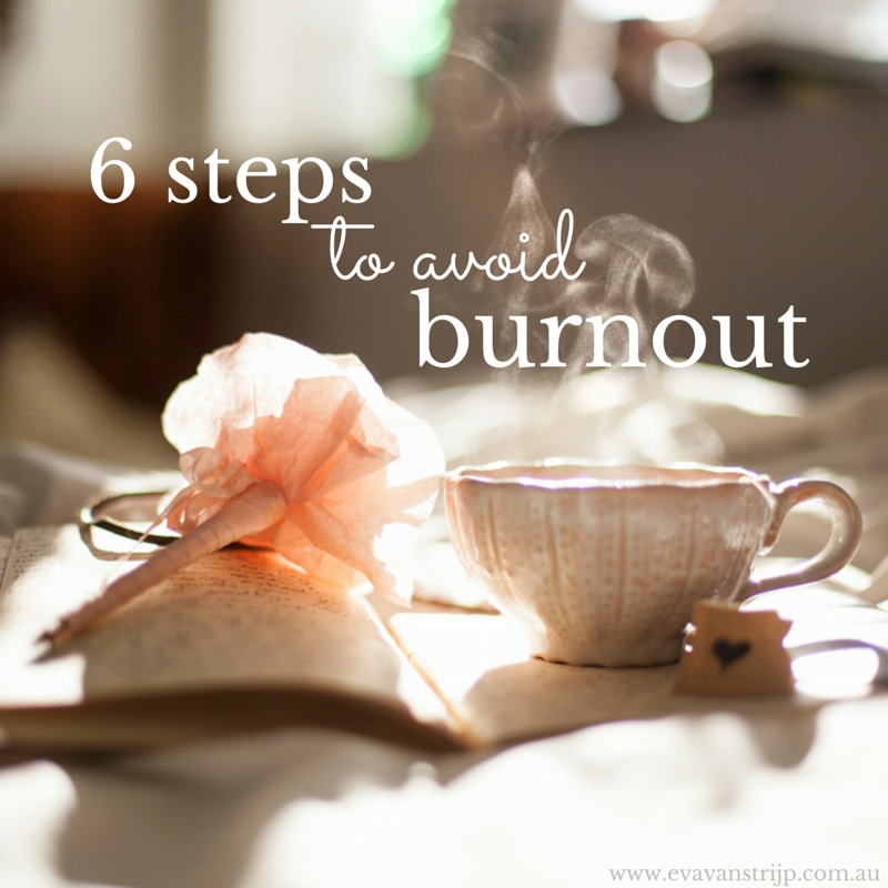 6 simple steps to take to avoid burnout