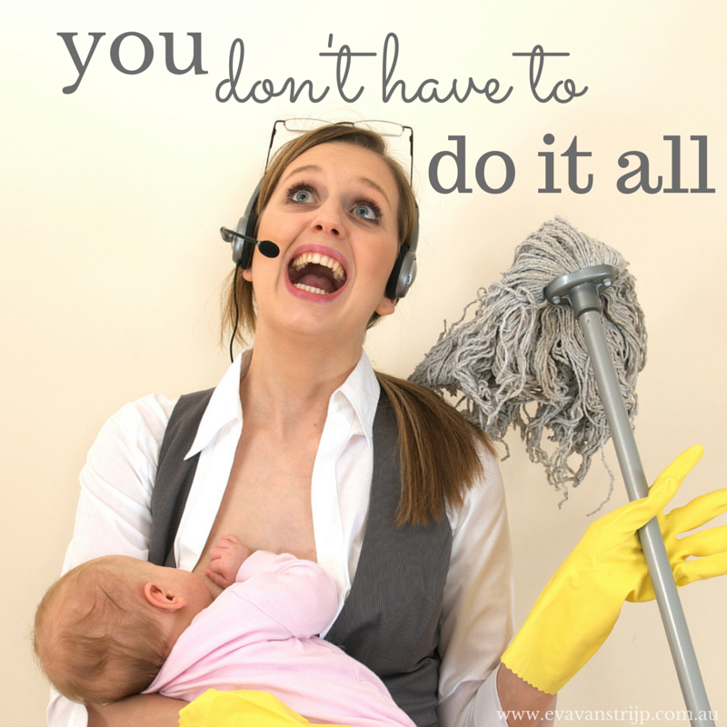 You don't have to do it all... lessons from life as a mother and business owner.