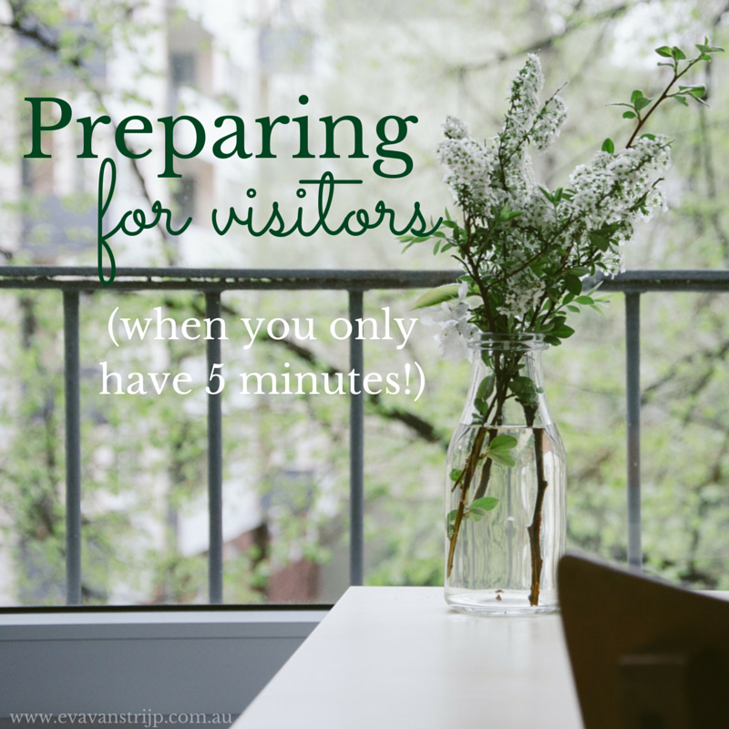 Tips for receiving visitors joyfully... even if your house is a mess :)