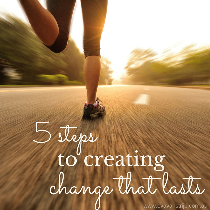 Creating Change that Lasts: How to Make Permanent Habit Changes Happen with Ease