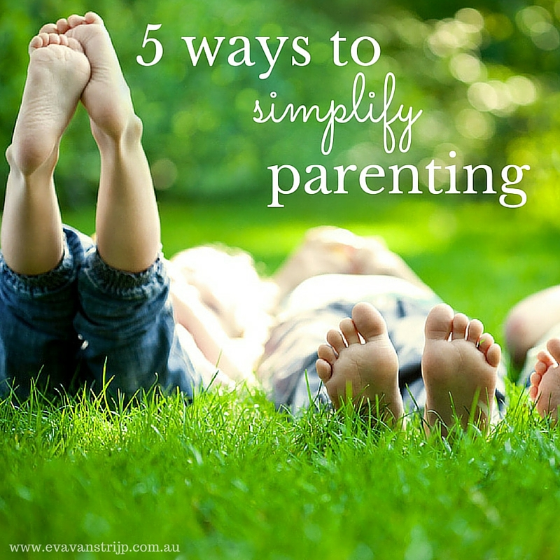 5 Things You Can Do RIGHT NOW To Simplify Your Parenting Journey