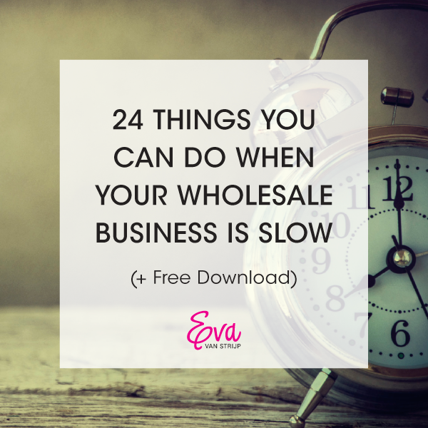 24 Things You Can Do When Your Wholesale Business is Slow (+ Free Download)