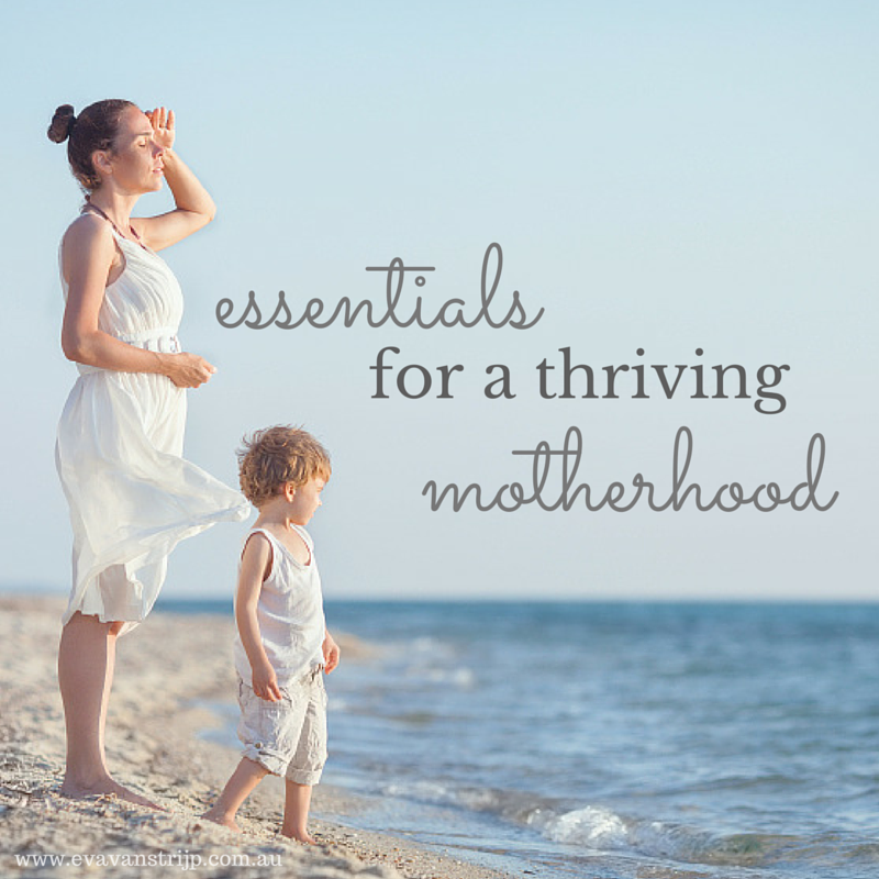 My 3 essentials for a thriving motherhood