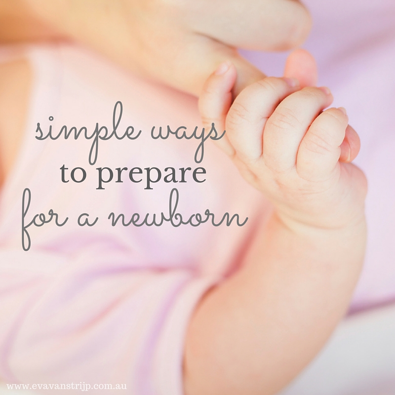 3 Simple Ways to Prepare to Welcome a Newborn
