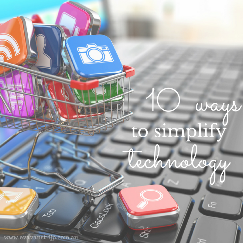 10 Ways to Simplify Your Tech World
