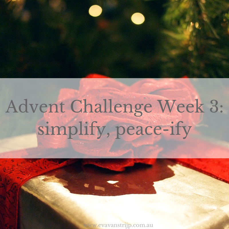 Simplify this Christmas: 2018 Advent Challenge - Week 3