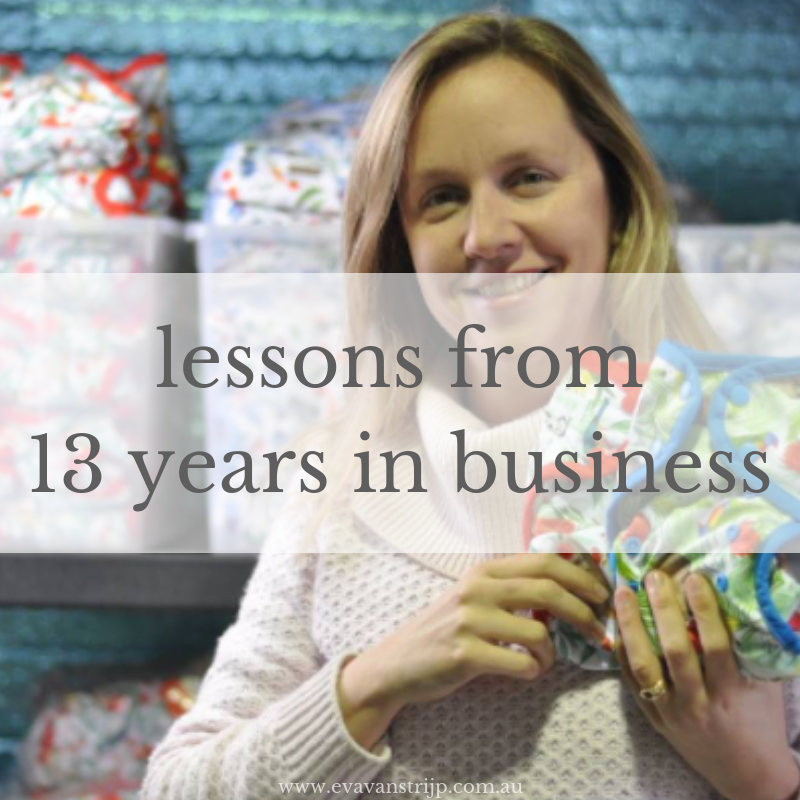 Here are some of my bigger lessons from 13 years in business
