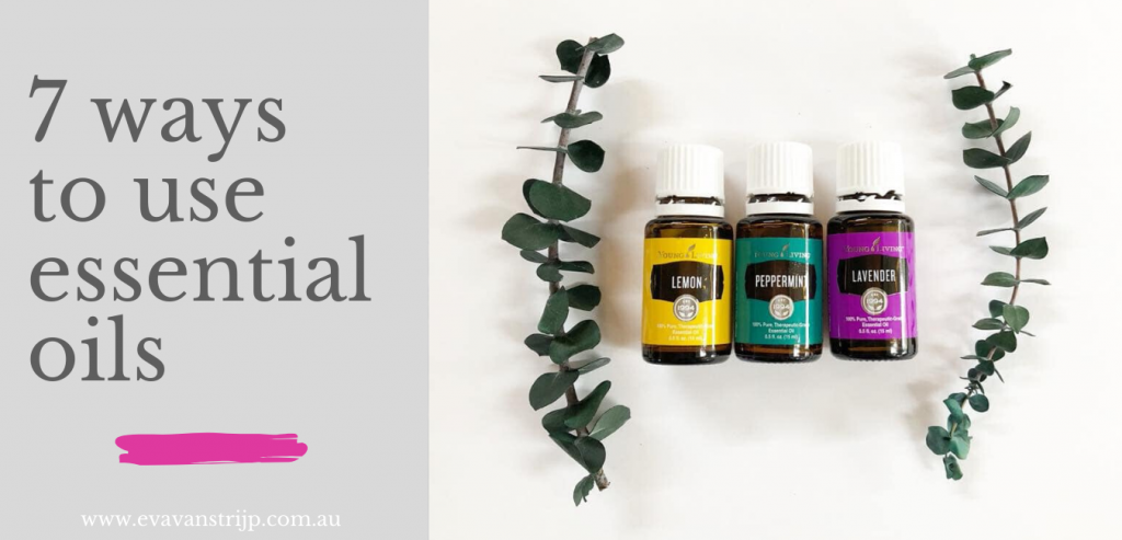 7 ways to use essential oils in your home and life