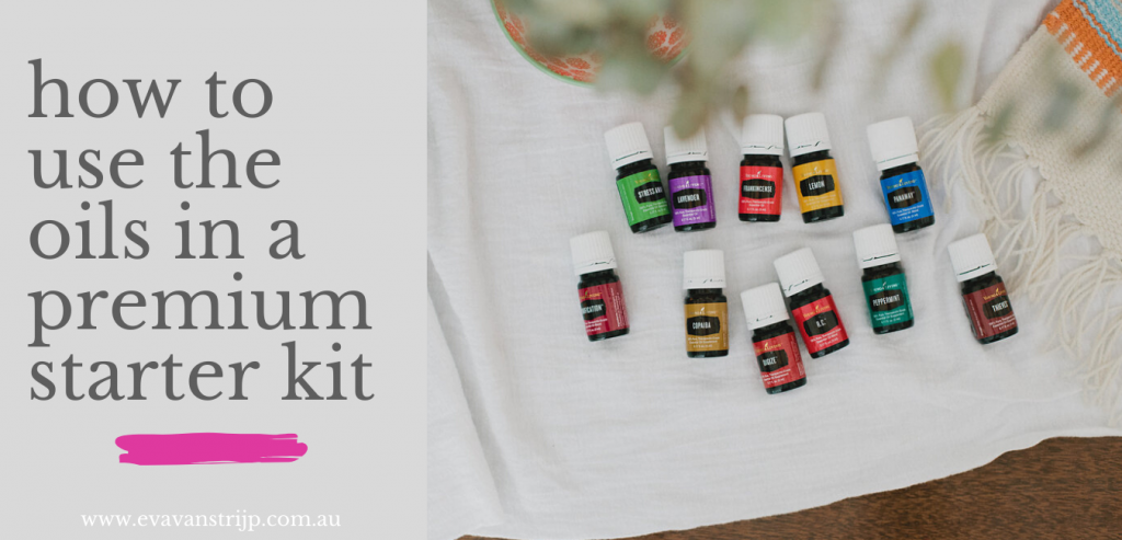 How to Use the Essential Oils in a Premium Starter Kit