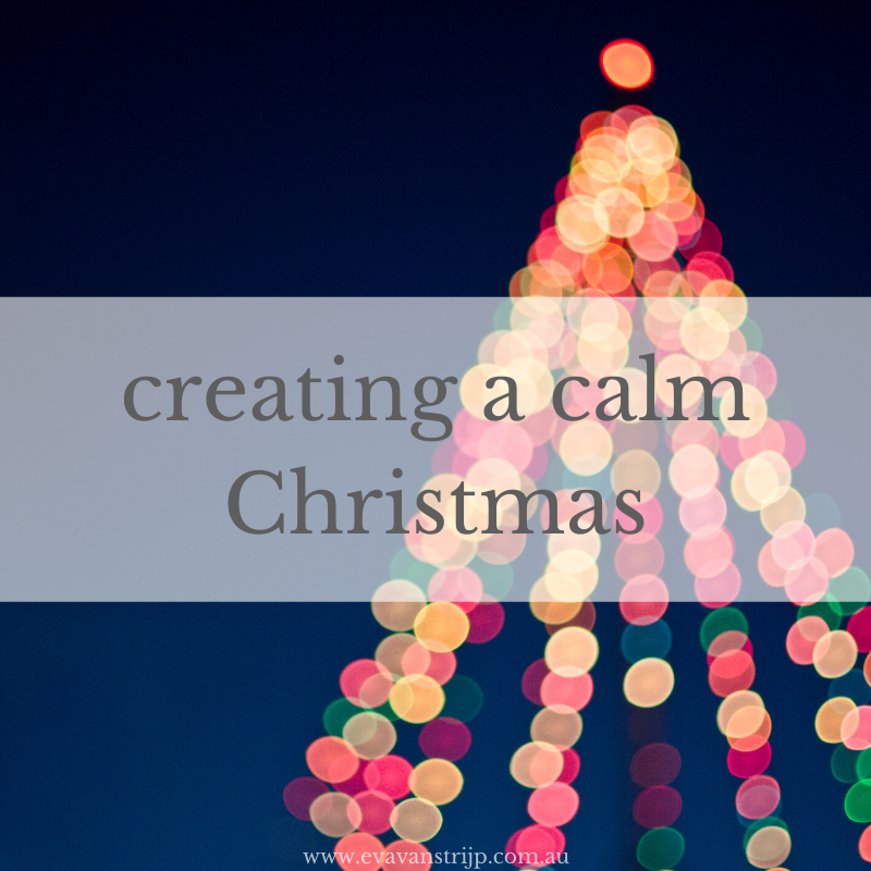 Tips for creating a calm, simple, peaceful Christmas.
