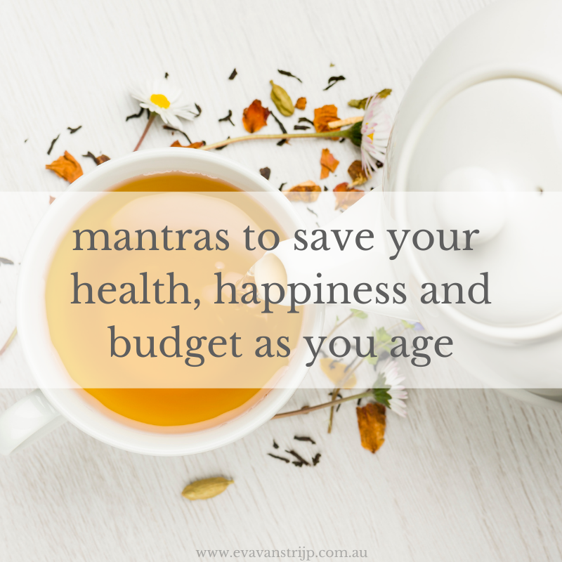 Mantras to Save Your Health, Happiness and Budget As You Age